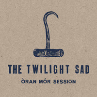The Twilight Sad - Oran Mor
