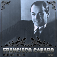 Francisco Canaro - Inéditos, Vol. 30