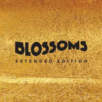 Blossoms - Blossoms (Extended Edition)