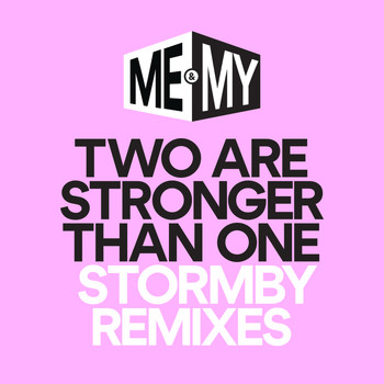 Me & My - Two Are Stronger Than One (Stormby Remixes)