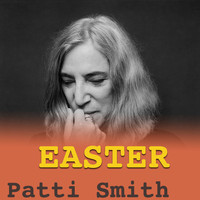 Patti Smith - Easter