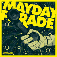 Mayday Parade - Tales Told By Dead Friends (Anniversary Edition)