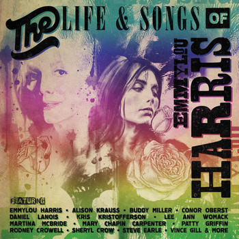 Various Artists - The Life & Songs Of Emmylou Harris: An All-Star Concert Celebration (Live)