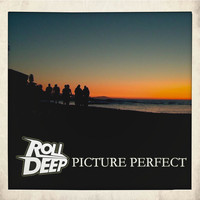 Roll Deep - Picture Perfect (Explicit)