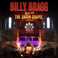 Billy Bragg - Live at the Union Chapel London