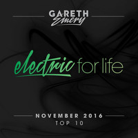 Gareth Emery - Electric For Life Top 10 - November 2016 (by Gareth Emery)