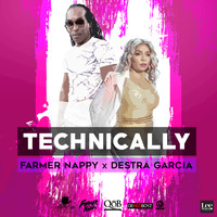 Farmer Nappy, Destra Garcia - Technically