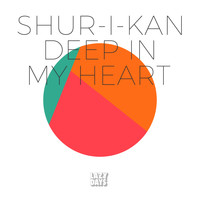 Shur-I-Kan - Deep In My Heart