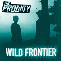 The Prodigy - Wild Frontier (Remixes)