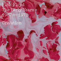 Pink Floyd - The Early Years 1967-72 Cre/ation