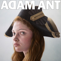 Adam Ant - Adam Ant Is the Blueblack Hussar Marrying the Gunner's Daughter (Explicit)