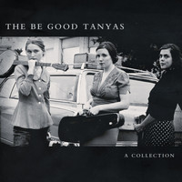 The Be Good Tanyas - A Collection (2000 - 2012)