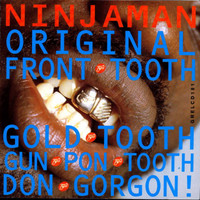 Ninjaman - Original Front Tooth Gold Tooth Don Gorgon