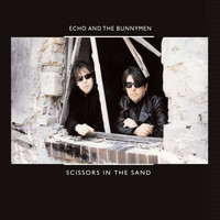 Echo & The Bunnymen - Scissors in the Sand