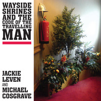 Jackie Leven - Wayside Shrines and the Code of the Travelling Man
