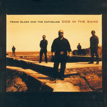 Frank Black & The Catholics - Dog in the Sand