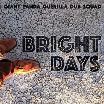 Giant Panda Guerilla Dub Squad - Bright Days