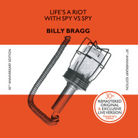 Billy Bragg - Life's a Riot with Spy vs. Spy (30th Anniversary Edition)