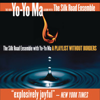 Yo-Yo Ma & The Silk Road Ensemble - A Playlist Without Borders