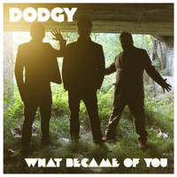 Dodgy - What Became of You