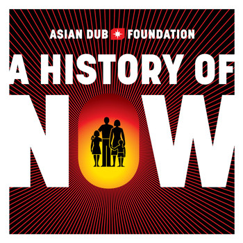Asian Dub Foundation - A History of Now