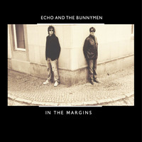 Echo & The Bunnymen - In the Margins