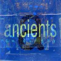 Dw. Dunphy - Ancients