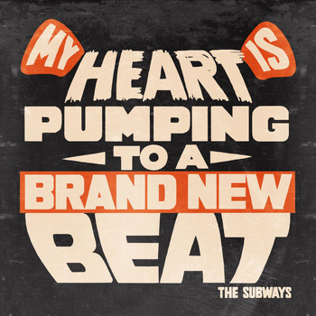 The Subways - My Heart Is Pumping to a Brand New Beat