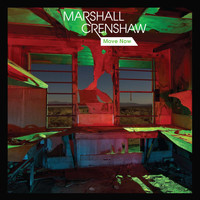 Marshall Crenshaw - Move Now