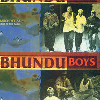 Bhundu Boys - Muchiyedza (Out of the Dark)