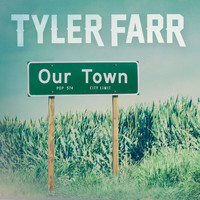 Tyler Farr - Our Town