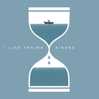 I Like Trains - Sirens