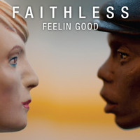Faithless - Feelin Good
