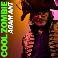Adam Ant - Cool Zombie