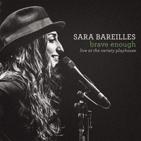 Sara Bareilles - Brave Enough: Live at the Variety Playhouse (Explicit)