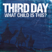 Third Day - What Child Is This?