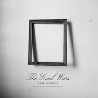 The Civil Wars - Bare Bones EP