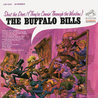 The Buffalo Bills - Shut the Door! (They're Comin' Through the Window)
