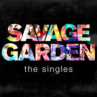 Savage Garden - Savage Garden - The Singles
