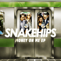 Snakehips - Money On Me - EP (Explicit)