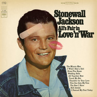 Stonewall Jackson - All's Fair in Love 'n' War