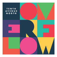 Tenth Avenue North - Overflow