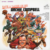 Archie Campbell - Have a Laugh On Me