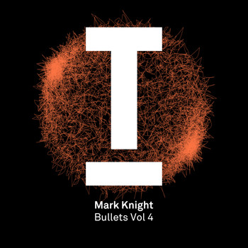 Mark Knight - Bullets Vol.4
