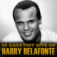 Harry Belafonte - 50 Greatest Hits of Harry Belafonte