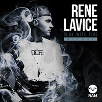 Rene LaVice - Play with Fire (Deluxe)