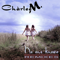 Chàrlee M. - No One Knows (Remixes)