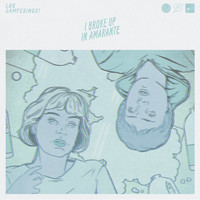 Los Campesinos! - I Broke Up In Amarante