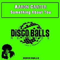 Aaron Carter - Something About You