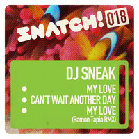 DJ Sneak - My Love / Can't Wait Another Day